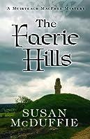 The Faerie Hills (Muirteach MacPhee Mystery #2)