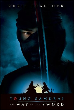 The Way of the Sword (Young Samurai Series #2)