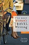 The Best Women's Travel Writing 2011: True Stories from Around the World