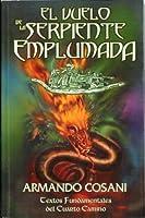 El Vuelo de la Serpiente Emplumada. Textos Fundamentales del Cuarto Camino