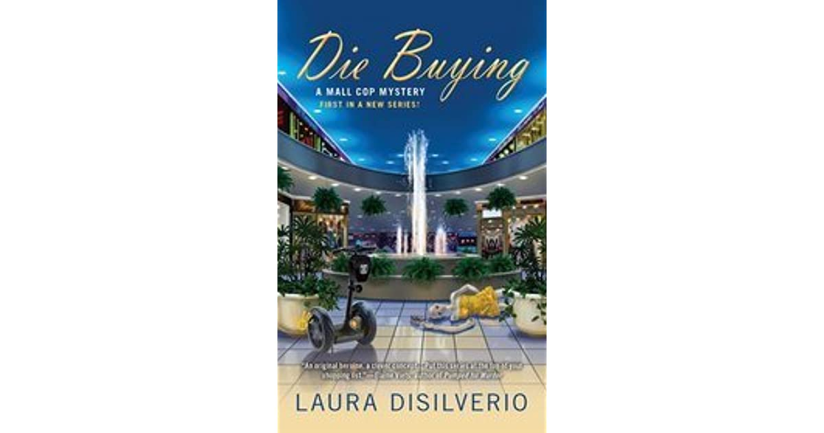 Die Buying (A Mall Cop Mystery, #1) by Laura DiSilverio