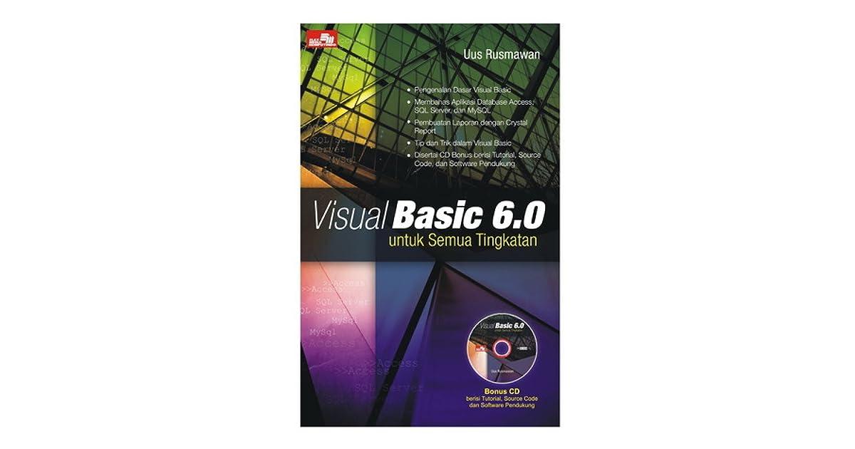 Visual Basic 6 0 Untuk Semua Tingkatan By Uus Rusmawan