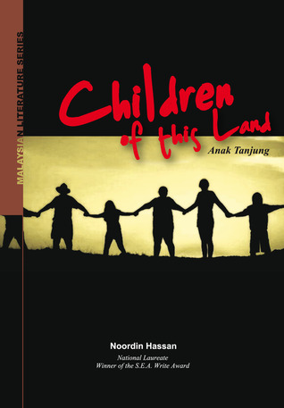 children of this land anak tanjung by noordin hassan