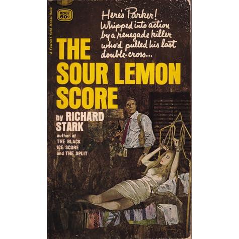 The Sour Lemon Score Parker 12 By Richard Stark