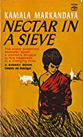 book review nectar in a sieve Customer book reviews add a book review book summary: the title of this book is nectar in a sieve, novel and it was written by kamala markandaya.