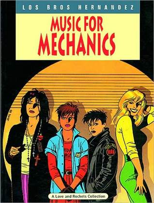 Love And Rockets Vol 1 Music For Mechanics By Gilbert Hernández