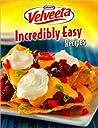 Velveeta Incredibly Easy Recipes by Publications International