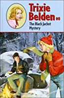 The Black Jacket Mystery (Trixie Belden Series, #8)