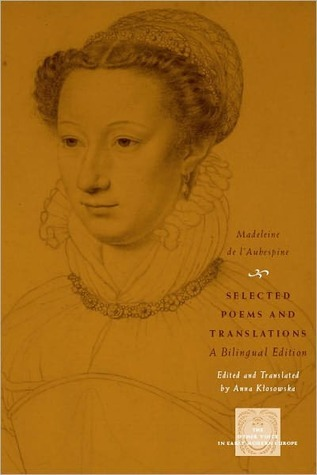 Madeleine de l'Aubespine - Selected Poems and Translations A Bilingual Edition The Other Voice in Early Modern Europe