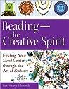Beading, the Creative Spirit