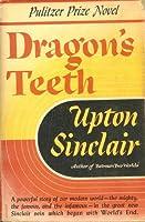 Dragon's Teeth (World's End & Lanny Budd #3)