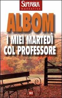 I miei martedì col professore by Mitch Albom