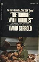 """""""The Trouble With Tribbles"""" The Birth, Sale, and Final Production of One Episode"""
