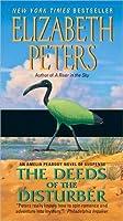 Deeds of the Disturber: An Amelia Peabody Novel of Suspense