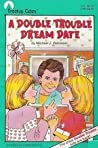A Double Trouble Dream Date by Michael Pellowski