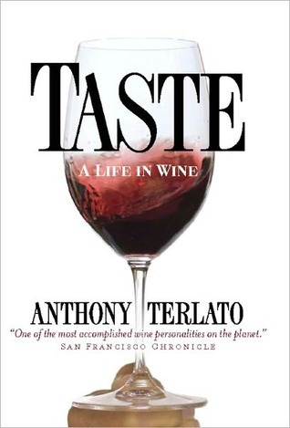 Taste: A Life in Wine: A Life in Wine  by  Anthony Terlato