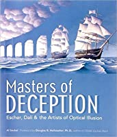 Masters of Deception (Fall River Press edition) Escher, Dali & the Artists of Optical Illusion