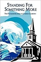 Standing for Something More: The Excommunication of Lyndon Lamborn