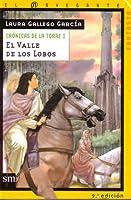 El valle de los lobos (Crónicas de la torre, #1)
