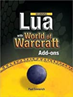 Beginning Lua with World of Warcraft Addons