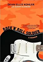 Rock 'n' Roll Soldier: A Memoir