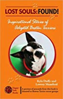 Lost Souls: FOUND! Inspiring Stories about Boston Terriers