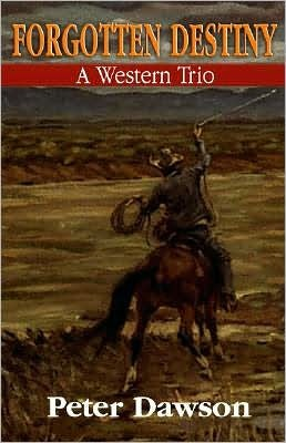 Image result for Forgotten Destiny: A Western Trio by Peter Dawson