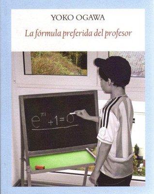 La fórmula preferida del profesor by Yōko Ogawa