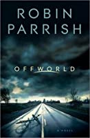Offworld (Dangerous Times, #1)