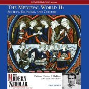 The Medieval World II: Society, Economy, and Culture
