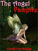 The Angel Vampire: A New Race is Born