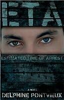 ETA-Estimated Time Of Arrest