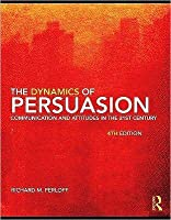 The Dynamics of Persuasion: Communication and Attitudes in the 21st Century