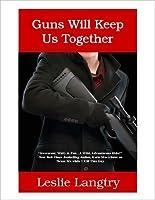 Guns Will Keep Us Together (Bombay Assassins, #2)