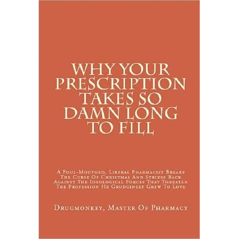b6ed94715 Why Your Prescription Takes So Damn Long to Fill by Drugmonkey, Master of  Pharmacy