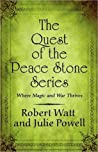 The Quest of the Peace Stone Series: Where Magic and War Thrives