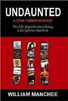 Undaunted (A Stan Turner Mystery #1)