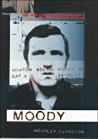 Moody: The Life and Crimes of Britain's Most Notorious Hitman