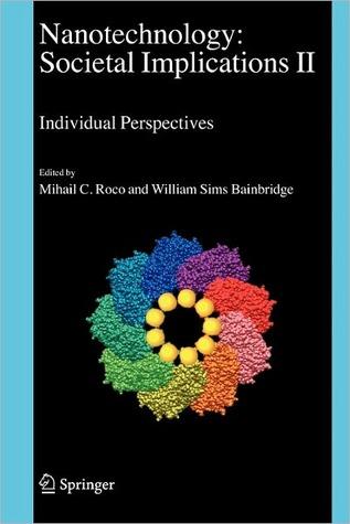 Nanotechnology: Societal Implications: I: Maximising Benefits for Humanity; II: Individual Perspectives