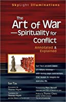 The Art of War—Spirituality for Conflict: Annotated & Explained