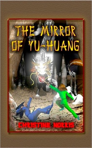 The Mirror of Yu-Huang by Christine Norris