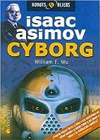 Cyborg (Isaac Asimov's Robot City, #3)