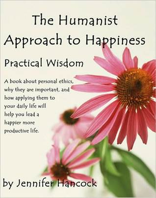 The Humanist Approach to Happiness: Practical Wisdom