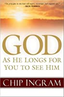 God: As He Longs for You to See Him: As He Longs for You to See Him