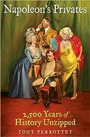 Napoleon's Privates: 2,500 Years of History Unzipped