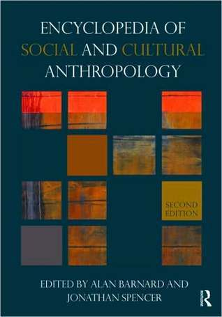 The Routledge Encyclopedia of Social and Cultural Anthropology- 2 edition