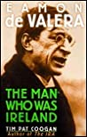 Eamon de Valera by Tim Pat Coogan