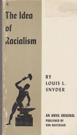 The Idea of Racialism: Its Meaning and History