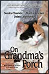 On Grandma's Porch: Stories and True Facts about Growing up Southern in the Good Old Days (Sweet Tea, #3)