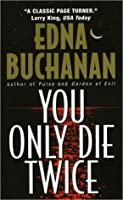 You Only Die Twice: A Novel